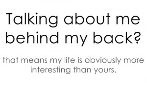 Mean Bitchy Quotes http://www.tumblr.com/tagged/talking%20behind%20my ...