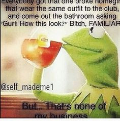 kermit the frog that aint none of my business quotes more business ...