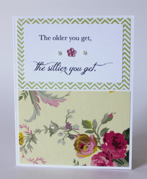 Steel Magnolias Handmade Greeting Card The Older You Get The Sillier ...
