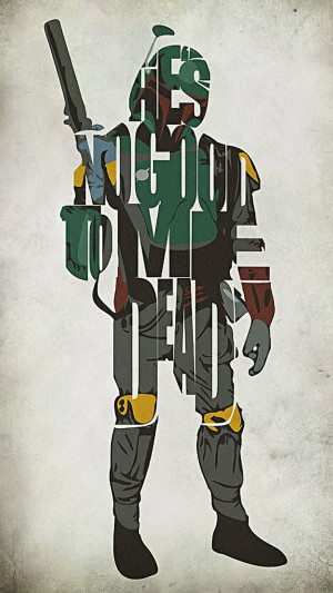 """Boba Fett Typography Wallpaper. It is created using the quote """"He ..."""