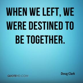 Destined to Be Together Quotes