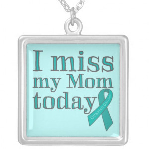 Miss My Mom Today (Ovarian Cancer) Necklace