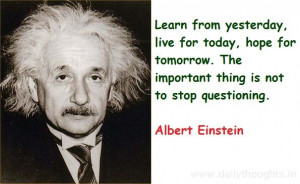Albert Einstein Quote: Learn from yesterday