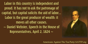 Labor in this country is independent and proud. It has not to ask the ...