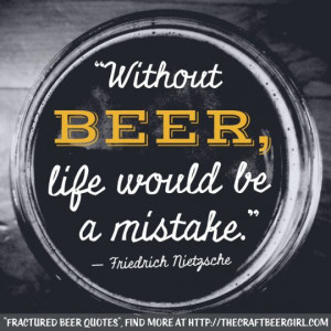 "Fractured Beer Quotes, Original Quote: ""Without music, life would be ..."