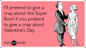 crap-super-bowl-valentine-day-valentinesday-ecards-someecards