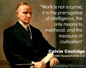 Work is not a curse, it is the prerogative of intelligence, the only ...