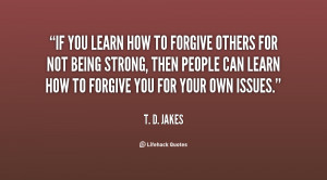 quote-T.-D.-Jakes-if-you-learn-how-to-forgive-others-131529_1.png