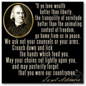 Samuel Adams - Loving Freedom or Servitude - To find more Famous Quote ...