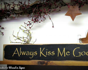 Wooden Sign, Always Kiss Me Goodnig ht, Valentines Day Sign, Rustic ...