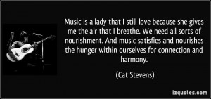 Music is a lady that I still love because she gives me the air that I ...