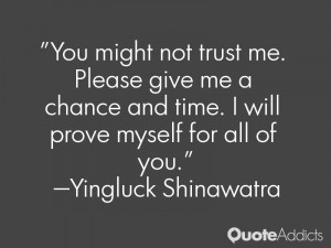 "... time. I will prove myself for all of you."" — Yingluck Shinawatra"