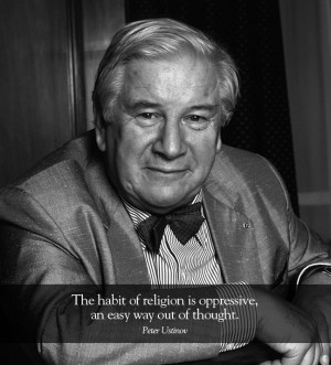 Peter Ustinov..damn you Holy Heretic I love this man!!