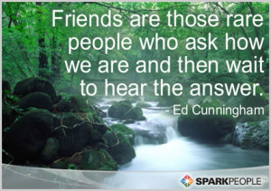 Motivational Quote - Friends are those rare people who ask how we are ...