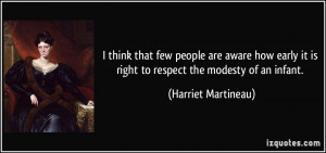 ... early it is right to respect the modesty of an infant. - Harriet