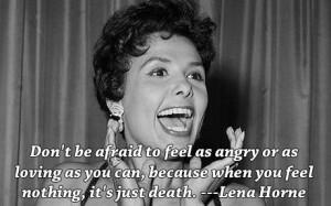 Lena Horne—-singer, dancer, civil rights activist, and amazing.
