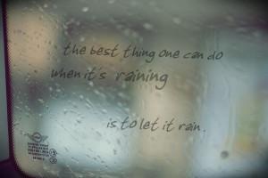 Let it rain, let it pour