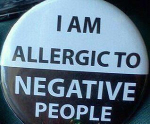 Do you see some negative people here who have no idea they are?
