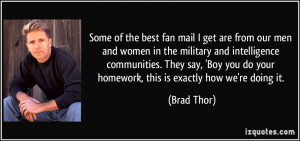 of the best fan mail I get are from our men and women in the military ...
