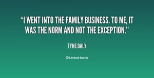 went into the family business. To me, it was the norm and not the ...