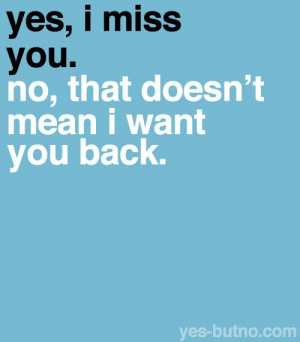 Yes but No #I don't want you anymore #Quotes #Love Quotes #Love #Life ...