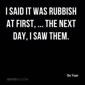 Qu Yuan I said it was rubbish at first The next day I saw them
