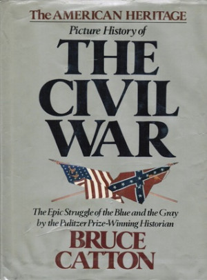 """Start by marking """"The American Heritage Picture History of the Civil ..."""