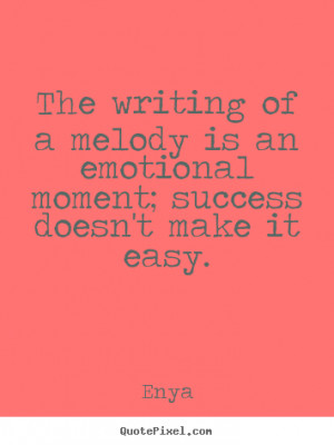 Design your own poster quotes about success - The writing of a melody ...