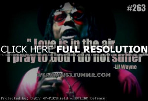 lil wayne, quotes, sayings, i pray to god, love