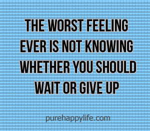 Worst Feeling Ever Quotes