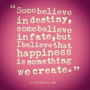 Love-this-quote-Cheesy-but-true-fate-destiny-happiness-300x300.jpg