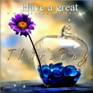 Have a great Thursday. ..
