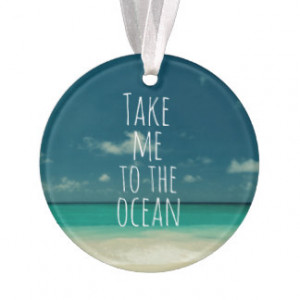 Take Me to the Ocean Quote