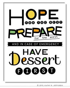 Eat Dessert First Kitchen Art - Hope For The Best Typographic Print ...