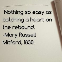 ... Do you. E.G. #Rebound #Relationships Mary Russell Mitford quotes. More