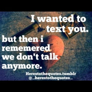 text #you #we #dont #talk #anymore #quote (Taken with Instagram )