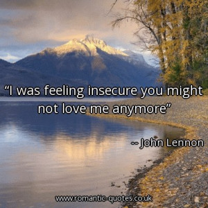 was-feeling-insecure-you-might-not-love-me-anymore_403x403_21292.jpg