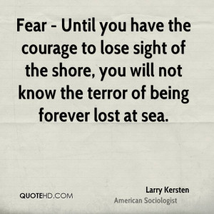 ... The Shore, You Will Not Know The Terror Of Being Forever Lost At Sea