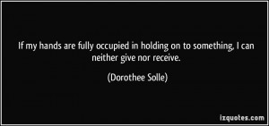 If my hands are fully occupied in holding on to something, I can ...
