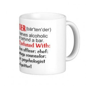 Funny Bartender Quotes | Funny Beer Sayings Mugs, ... | something i w ...