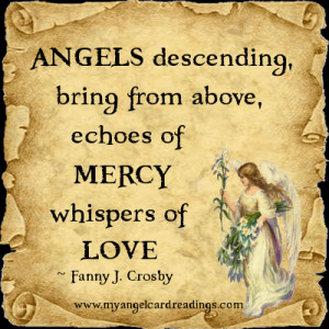 ... Bring From Above, Echoes Of Mercy Whispers Of Love. - Fanny J. Crosby