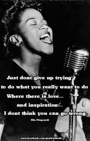 Inspirational Ella Fitzgerald quote via www.Facebook.com/Gratitudinals