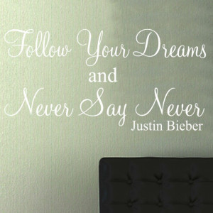 NEVER SAY NEVER Justin Bieber wall art Sticker quote
