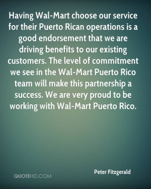 Having Wal-Mart choose our service for their Puerto Rican operations ...