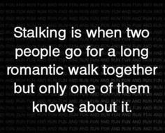 funny stalking quotes funni stuff, walks, laugh, giggl, stalk, humor ...