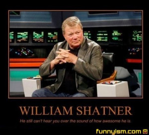 william shatner awesome | Demotivational Pics | Funnyism Funny ...