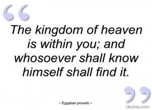 the kingdom of heaven is within you egyptian proverb