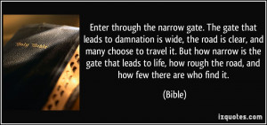 Enter through the narrow gate. The gate that leads to damnation is ...