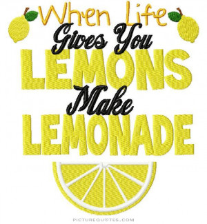 When Life Gives You Lemons Funny Quotes