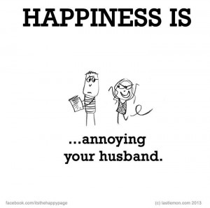 Beautiful Thoughts, Wonder Hubby, Annoying Husband, Happy Quotes ...